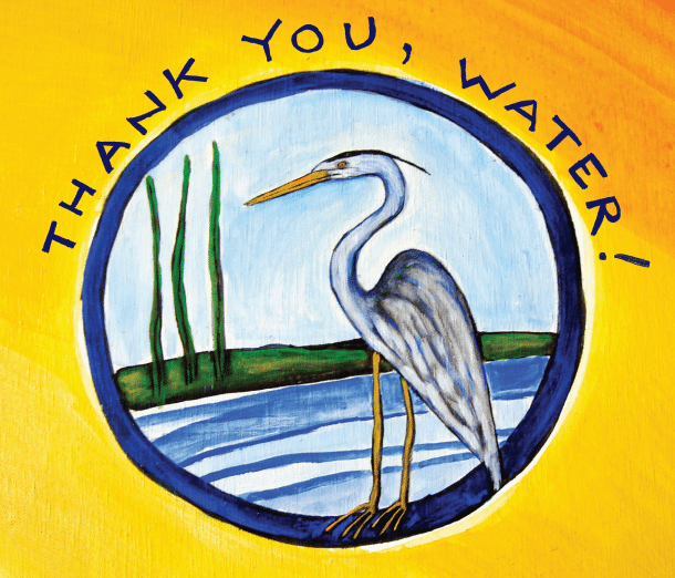 "Image of a heron in a body of water that says ""Thank You, Water!"""