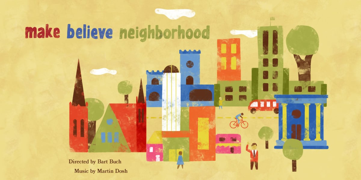 "colorful neighborhood scene and text ""Make Believe Neighborhood"""